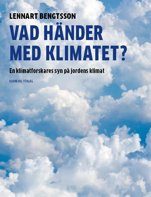 Vad händer med klimatet? En bok för aktivister och  skeptiker.