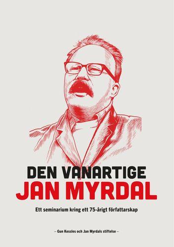 """Boksläpp """"Den vanartige Jan Myrdal"""" och möte med honom kl 18 idag."""