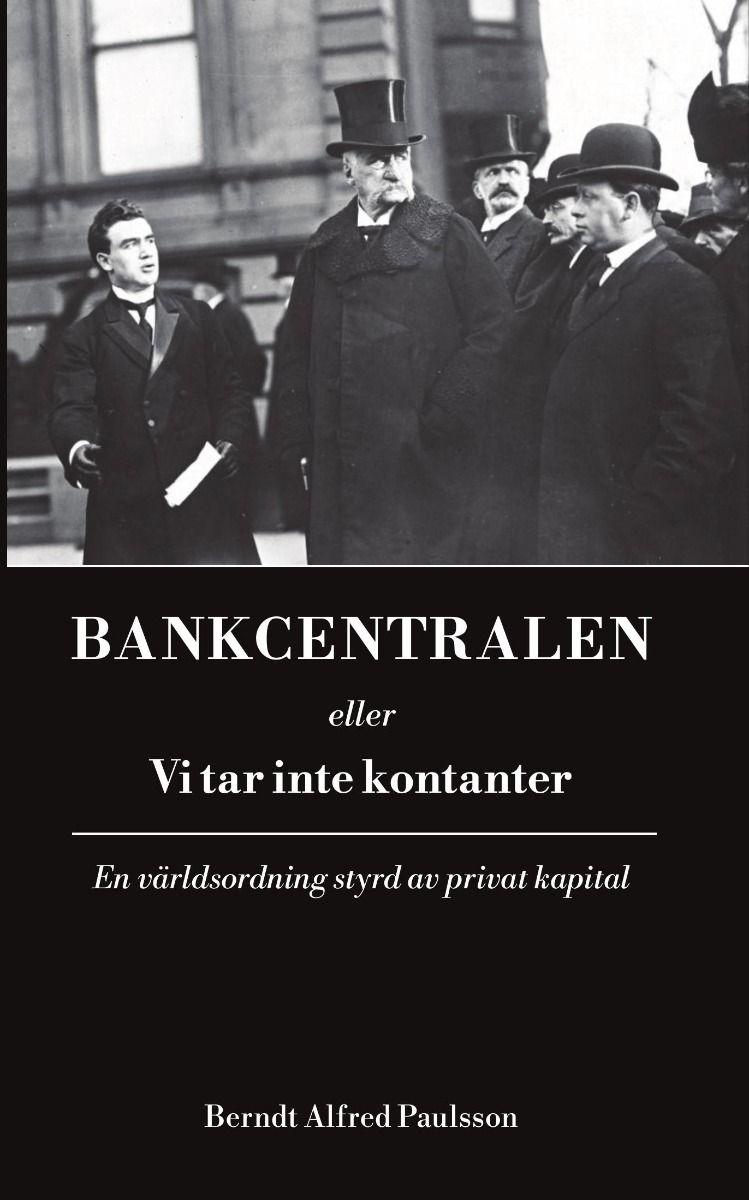 Bankcentralen – en världsordning styrd av privat kapital