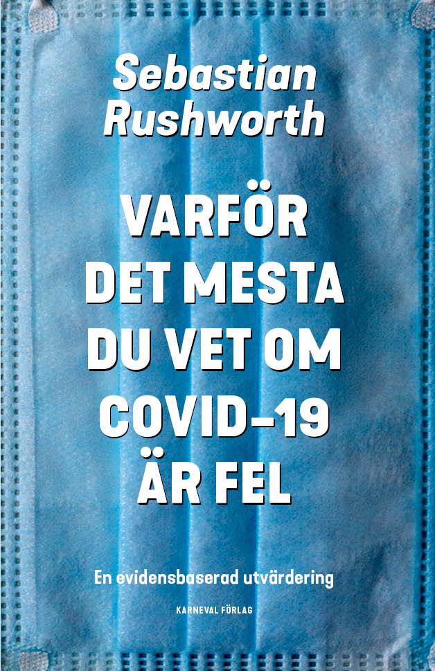Kritisk, viktig bok om hanteringen av covid-19 av svensk läkare