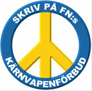 Stöd Uppropet: Regeringen måste signera och riksdagen ratificera FN:s kärnvapenförbud!