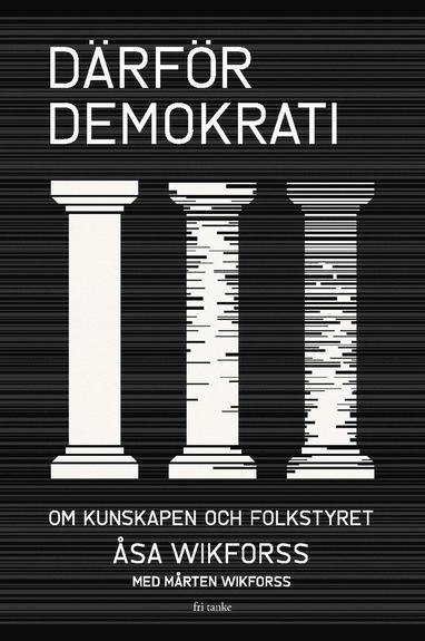 Professor Åsa Wikforss, Svenska Akademien: Talar om att söka kunskap i nya Demokratiboken- men gör hon inte motsatsen?