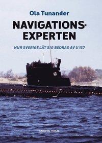 """""""Whiskey on the rocks"""" – Hur Sverige lät sig bedras av U137. Ola Tunanders nya bok:""""Navigationsexperten: """""""